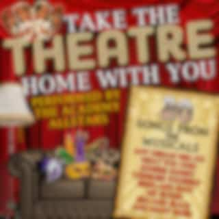 Take the Theatre Home with You: 20 Songs from the Musicals