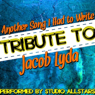 Another Song I Had to Write (Tribute to Jacob Lyda) - Single