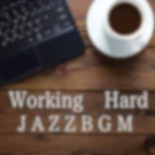Working Hard Jazz BGM