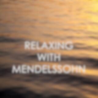 Relaxing with Mendelssohn