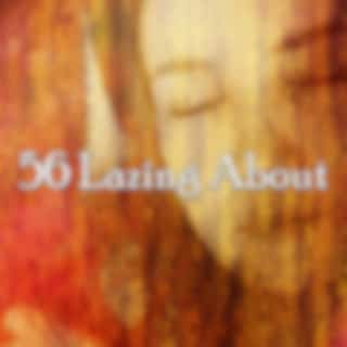 56 Lazing About
