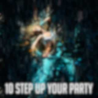 10 Step up Your Party