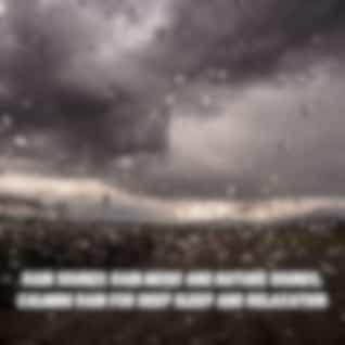 Rain Sounds: Rain Music and Nature Sounds, Calming Rain for Deep Sleep and Relaxation
