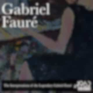 The Interpretations of the Legendary Gabriel Fauré