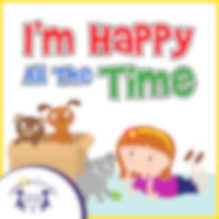 I'm Happy All the Time