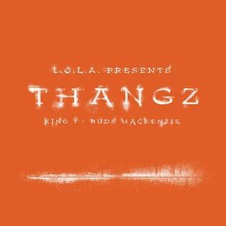Thangz (feat. Buds Mackenzie)