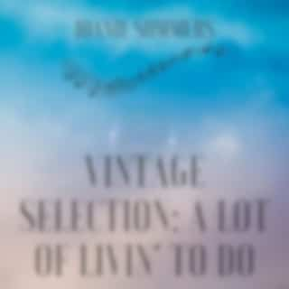 Vintage Selection: A Lot of Livin' to Do (2021 Remastered Version)
