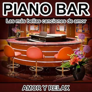 Piano Bar - Las Más Bellas Canciones de Amor - Amor y Relax