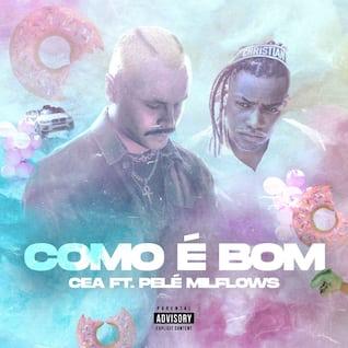 Como É Bom (feat. Pelé MilFlows)