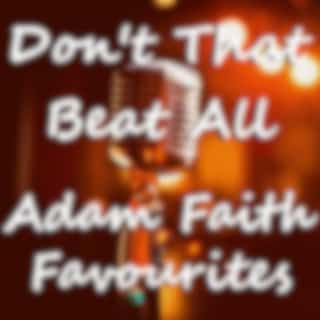 Don't That Beat All Adam Faith Favourites
