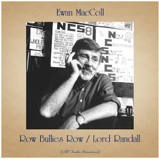 Row Bullies Row / Lord Randall (All Tracks Remastered)
