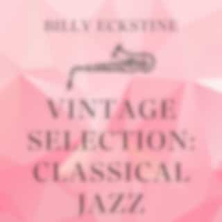 Vintage Selection: Classical Jazz (2021 Remastered Version)