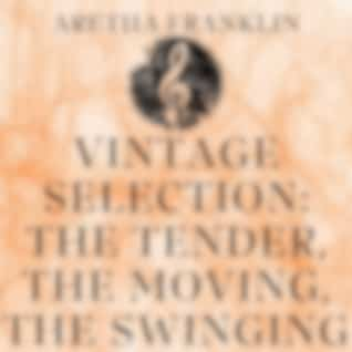 Vintage Selection: The Tender, the Moving, the Swinging (2021 Remastered Version)