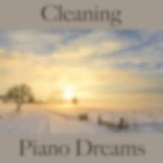 Cleaning: Piano Dreams - The Best Music For Relaxation