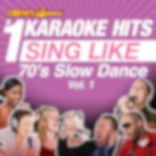 Drew's Famous #1 Karaoke Hits: Sing Like 70's Slow Dance, Vol. 1