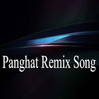 Panghat Remix Song
