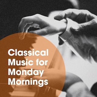 Classical Music for Monday Mornings