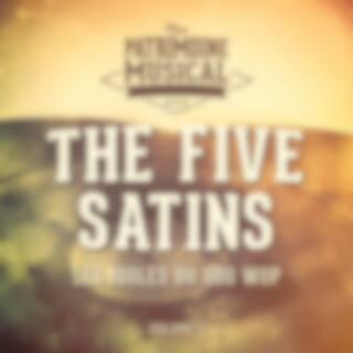 Les idoles du doo wop : The Five Satins, Vol. 1
