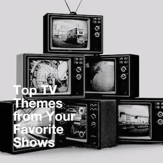 Top TV Themes from Your Favorite Shows