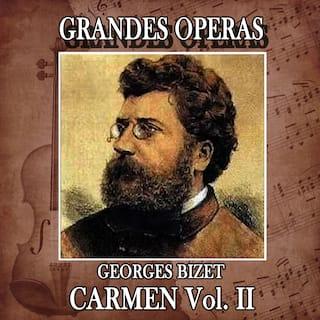 Georges Bizet: Grandes Operas. Carmen (Volumen II)