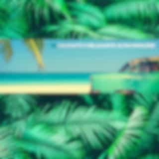 Calmante e Relaxante Altas Emoções - Verão de Amor e Vibrações Latinas Cubanas