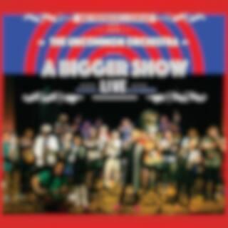 The Uncommon Orchestra: A Bigger Show (Live)