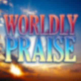 Worldly Praise