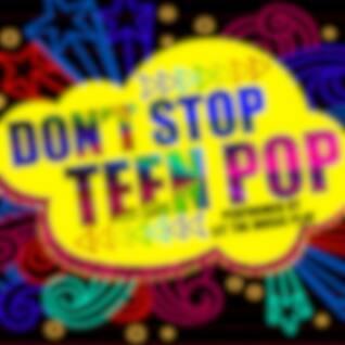 Don't Stop Teen Pop