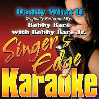 Daddy What If (Originally Performed by Bobby Bare with Bobby Bare Jr.) [Instrumental]
