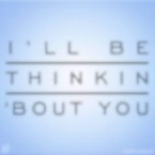 I'll Be Thinkin 'Bout You (Calvin Harris feat. Ayah Marar Cover)