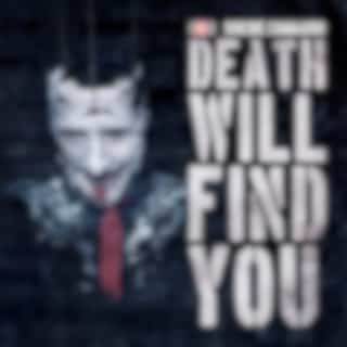 Death Will Find You