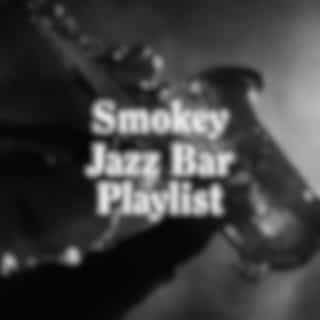 Smokey Jazz Bar Playlist