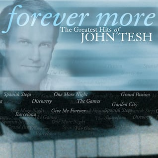 Forever More: The Greatest Hits Of John Tesh