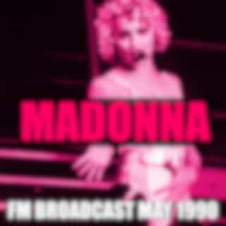 Madonna FM Broadcast May 1990 (Live)