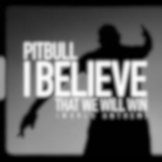 I Believe That We Will Win (World Anthem)