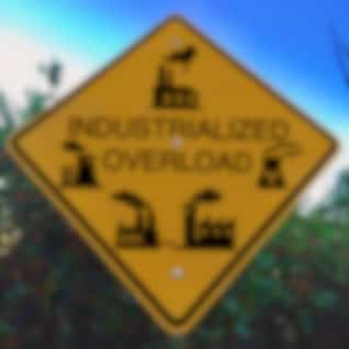 Industrialized Overload