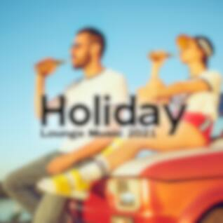 Holiday Lounge Music 2021 – Sensual Ambient Chillout Sounds for Deep Relaxation