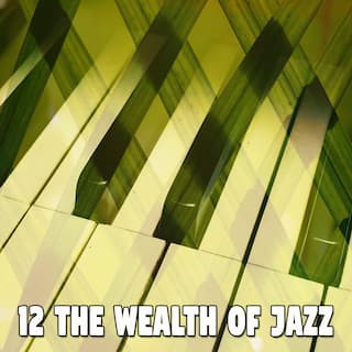 12 The Wealth of Jazz