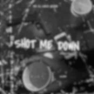 Shot Me Down
