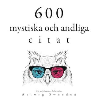 600 mystiska och andliga citat (Samling av de bästa citat)