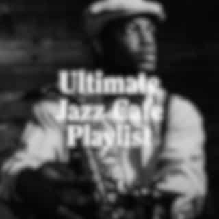 Ultimate Jazz Cafe Playlist