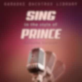Sing in the Style of Prince (Karaoke Version)