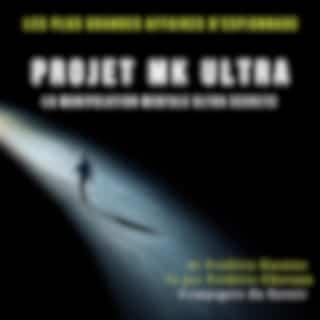 Projet MK Ultra, la manipulation mentale ultra secrète (Les plus grandes affaires d'espionnage)