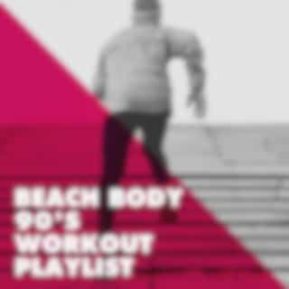Beach Body 90's Workout Playlist