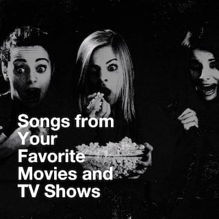 Songs from Your Favorite Movies and TV Shows