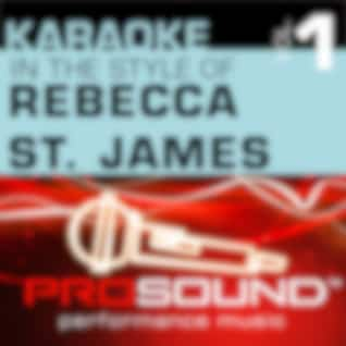 Karaoke - In the Style of Rebecca St. James, Vol. 1 (Professional Performance Tracks)