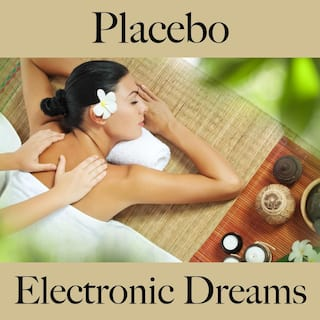 Placebo: Electronic Dreams - Best of Chillhop