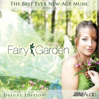 The Best Ever New-Age Music, Vol.3: Fairy Garden (Deluxe Version)