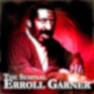The Seminal Erroll Garner