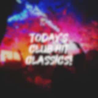 Today's Club Hit Classics!